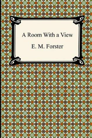 a room with a view book a room with a view by e m forster reviews discussion bookclubs lists