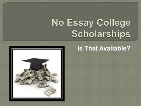 No Essay College Scholarships no essay college scholarships