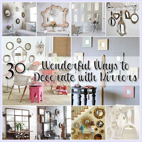 how to decorate with mirrors 30 ways to decorate with mirrors the cottage market