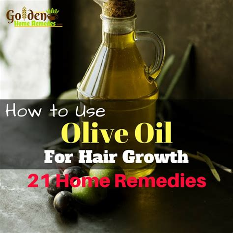 how to use olive for hair growth 21 remedies golden