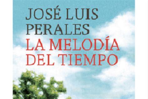 libro melodia en la ciudad la melod 237 a del tiempo libro de jos 233 luis perales libros recomendados para leer los m 225 s le 237 dos