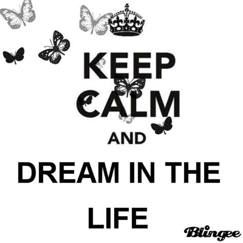 imagenes de keep calm and love life imagem de keep calm and dream in the life 126737496