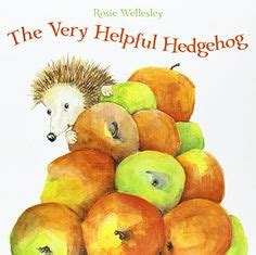 the very helpful hedgehog 184365198x 1st 2nd grade books worth reading on picture books book and children books