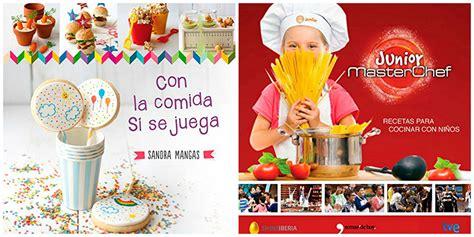 libro de cocina para ni os los beneficios de cocinar con ni 241 os el blog de golosi