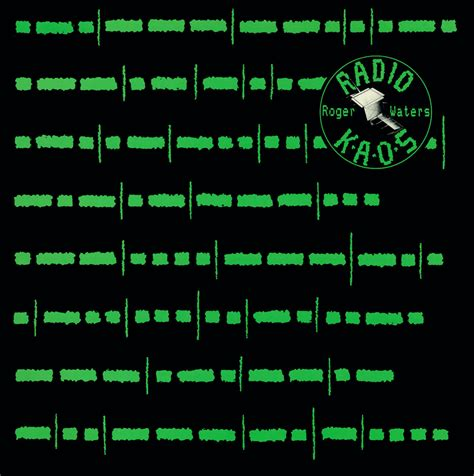 Kaos K O roger waters radio k a o s lyrics and tracklist genius