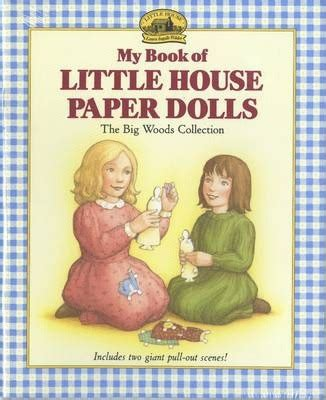 little house paper dolls my book of little house paper dolls laura ingalls wilder 9780694006380