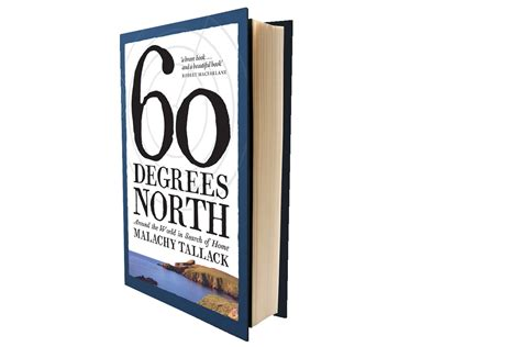 sixty degrees north around 60 degrees north around the world in search of home by malachy tallack geographical