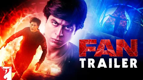 film fan shah rukh khan s fan movie trailer launch watch online