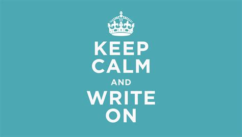 Keep Calm On keep calm and write on write right