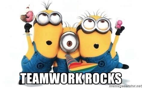 Team Work Meme - teamwork rocks minions minions meme generator