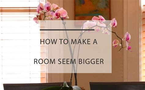 how to make a room look bigger with curtains how to make a room look bigger