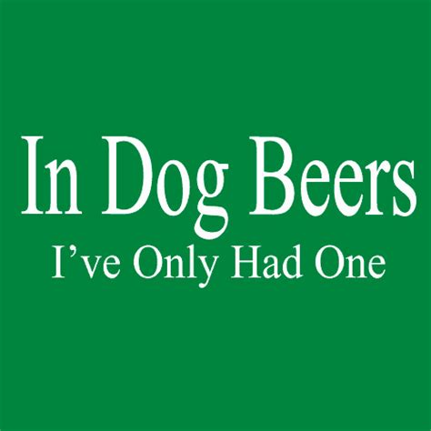 in beers i ve only had one in beers i ve only had one t shirt textual tees