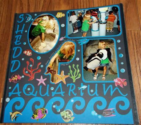 scrapbook layout aquarium shedd aquarium chicago scrapbook com scrapbook page