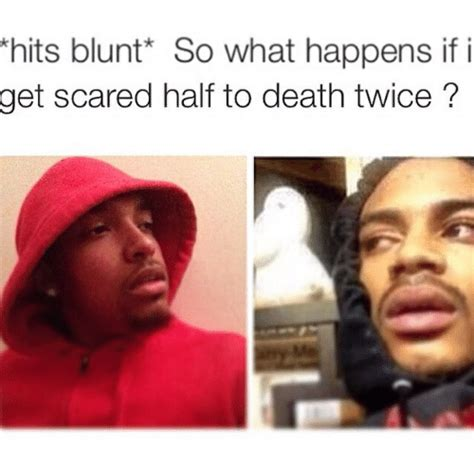 And Blunt Get It On by Hits Blunt So What Happens If I Scared Half To