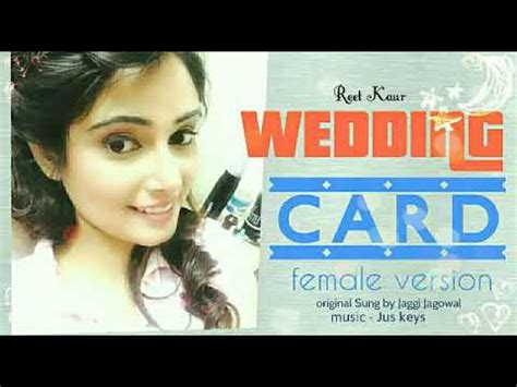Wedding Card Jaggi Jagowal by Version Of Wedding Card By Reet Kaur Lyrics By