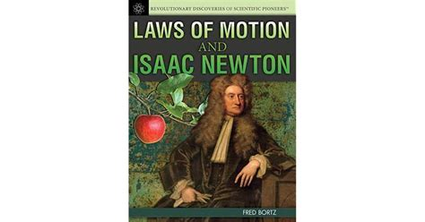 isaac newton biography laws of motion laws of motion and isaac newton by fred bortz