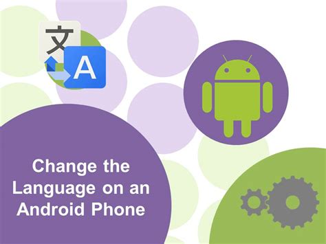 how to change language on android how to change the language on an android phone