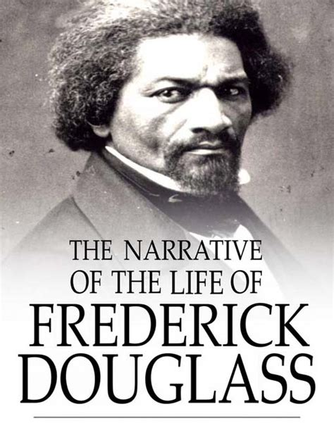 biography of frederick douglass the narrative of the life of frederick douglass by