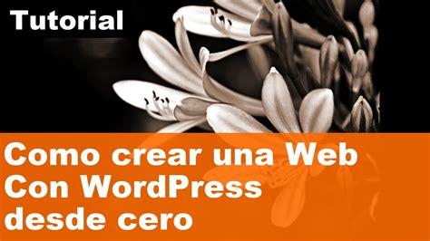 Tutorial Wordpress Desde 0 | como crear una p 225 gina web con wordpress desde cero
