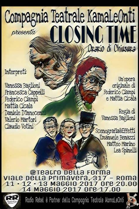 testo closing time i kamaleonti al teatro della forma con quot closing time quot