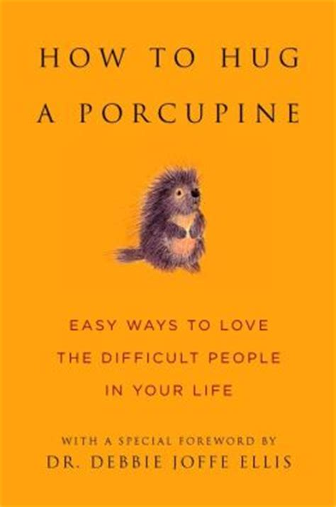 no hugs for porcupine books how to hug a porcupine easy ways to the difficult