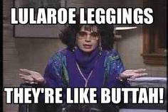 Like Buttah 2 by Meggings Lol Lularoe Business Ideas Memes