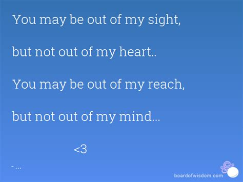 But Not Out by You May Be Out Of My Sight But Not Out Of My You