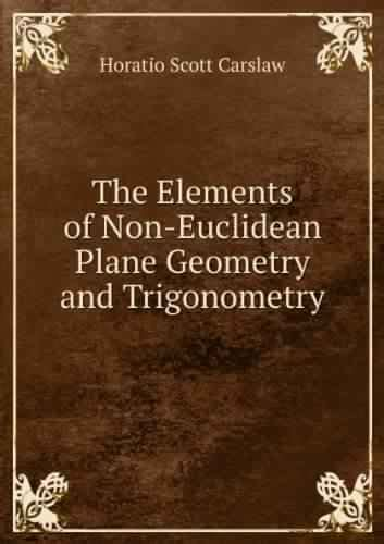elements of geometry and trigonometry books the elements of non euclidean plane geometry and