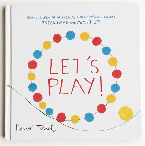 lets play 1452154775 book review let s play by herv 233 tullet coquette maman