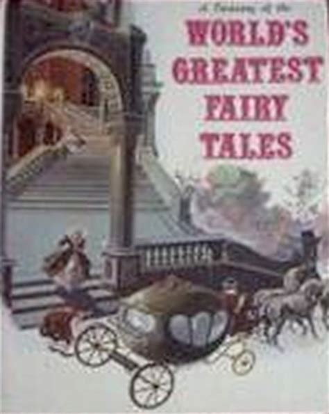 world tales books a treasury of the world s greatest tales book 1 by