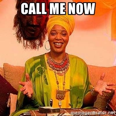 Miss Cleo Meme - call me now miss cleo meme generator