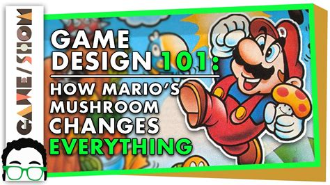 game design youtube game design 101 how mario s mushroom changes everything