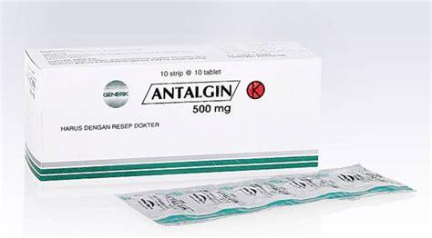 Obat Analsik antalgin kegunaan dosis efek sing dll aladokter