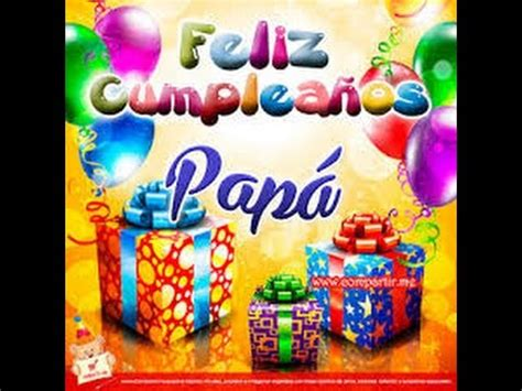 postales para mi papi feliz cumplea 209 os papa luis saenz youtube