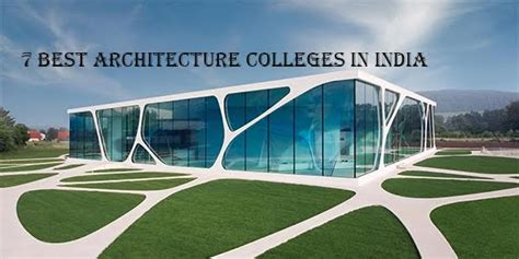 best architecture schools in india 7 best architecture colleges in india