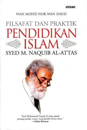 Islam Dan Filsafat Perenial raudhah al miqyas filsafat pendidikan islam