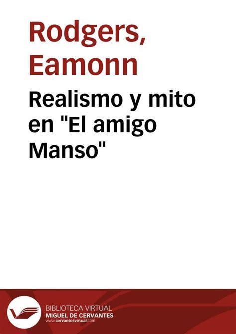 el amigo manso 1517774985 realismo y mito en quot el amigo manso quot por eamonn rodgers biblioteca virtual miguel de cervantes