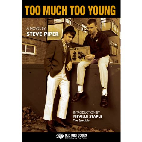libro too much and not too much too young una novela de steve piper