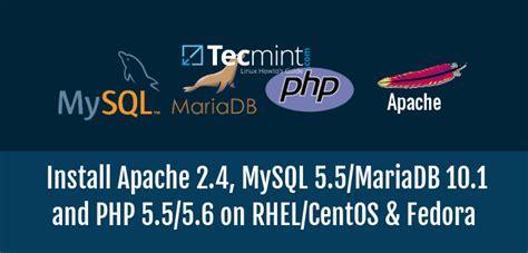 how to install latest mysql 579 on rhelcentos 765 and install latest apache 2 4 mysql 5 5 mariadb 10 1 and php
