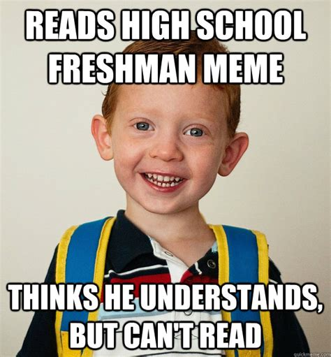 Fuck School Meme - reads high school freshman meme thinks he understands but