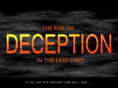the last days of the rise of deception in the last days john rasicci