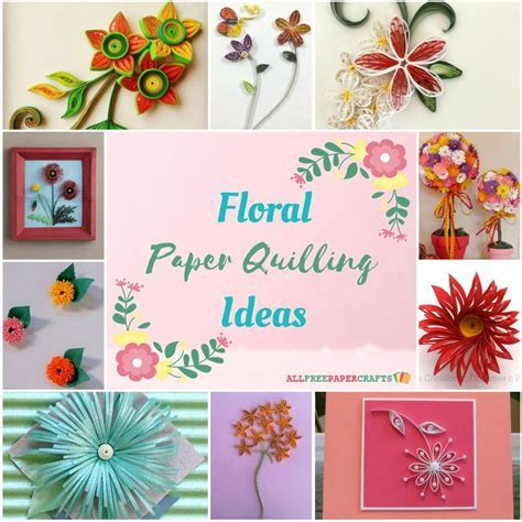 Quilling Flowers: 18 Floral Paper Quilling Ideas
