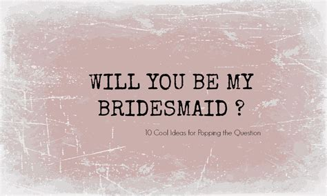 will you be my pictures 10 pretty will you be my bridesmaid ideas aisle