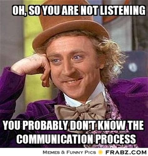 Not Listening Meme - oh so you are not listening willy wonka meme