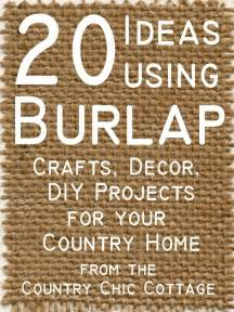 Burlap decor and crafts the country chic cottage diy home decor
