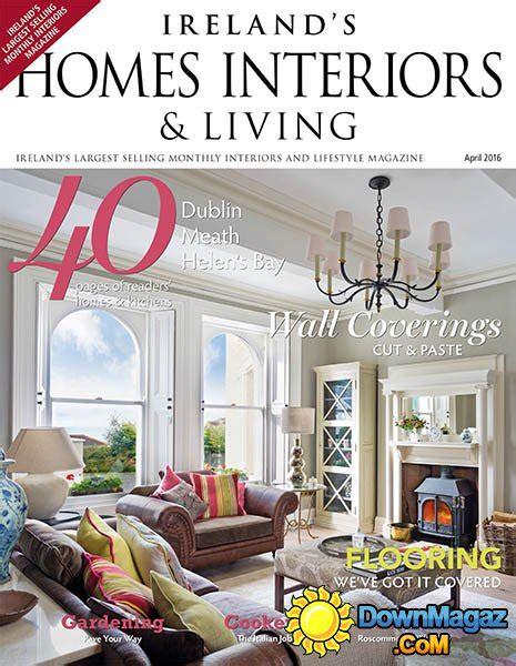 home design magazine ireland ireland s homes interiors living april 2016 187
