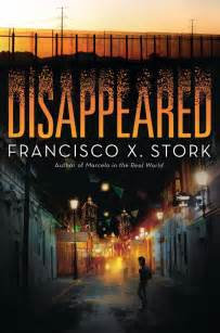 vanished a novel books junior library guild disappeared by francisco x stork