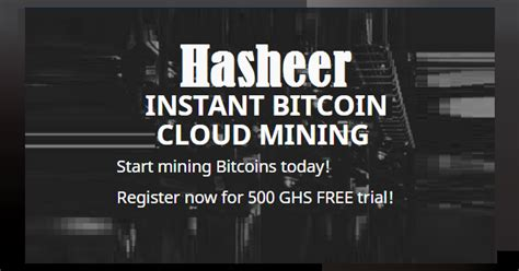 Bitcoin Cloud Mining Investment 0 by Bitcoin Forum Hasheer Cloud Mining Review