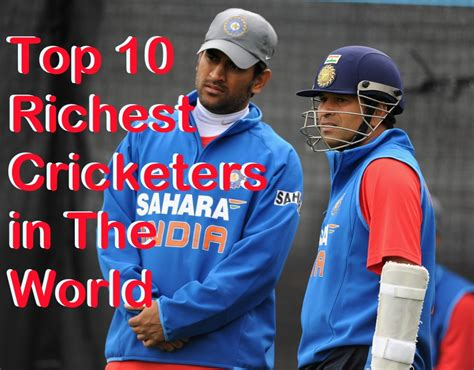 top 10 richest cricket players in the world 2017 and 2018 top 10 richest cricketers in the world