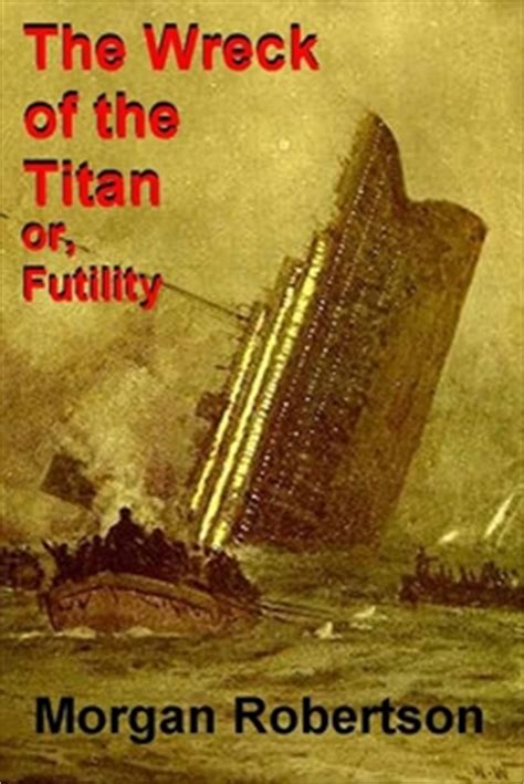 libro the wreck of the sinking of the titanic and the titan coincidence cruising the past